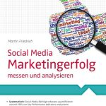 Social Media Marketingerfolg messen und analysieren - Martin Friedrich